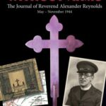 Review of Alexander Reynolds, To War Without Arms: The Journal of Reverend Alexander Reynolds, May – November 1944: The D-Day Diary of an Army Chaplain